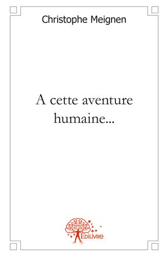 A cette aventure humaine...