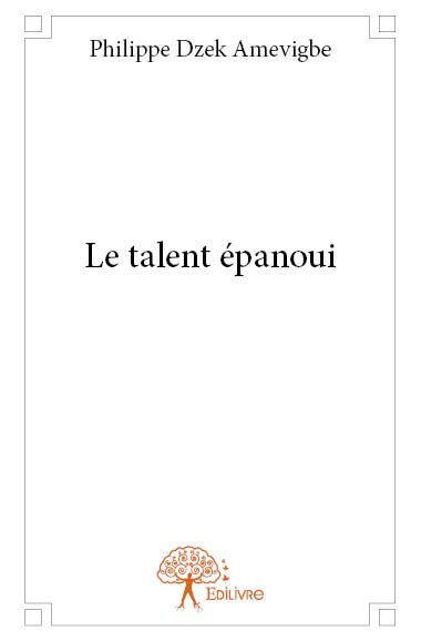 Le talent épanoui