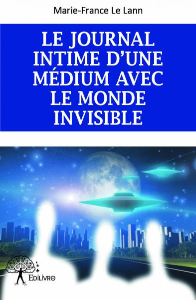 LE JOURNAL INTIME D'UNE MEDIUM AVEC LE MONDE INVISIBLE