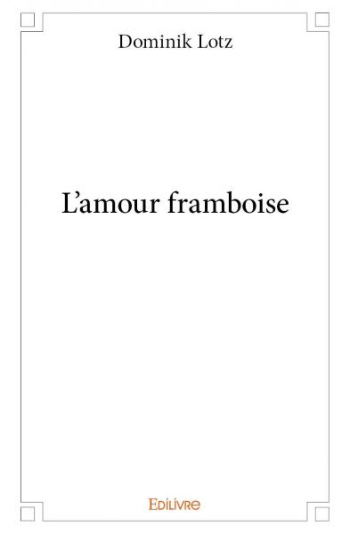 L'amour framboise