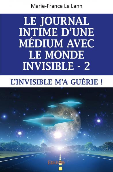 LE JOURNAL INTIME D'UNE MEDIUM AVEC LE MONDE INVISIBLE - 2