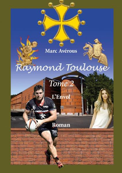 Raymond Toulouse – Tome 2
