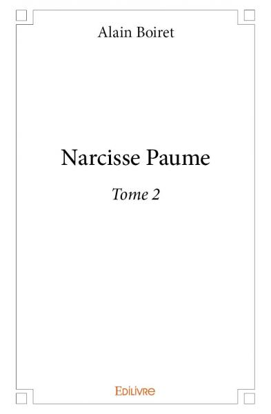 Narcisse Paume – Tome 2