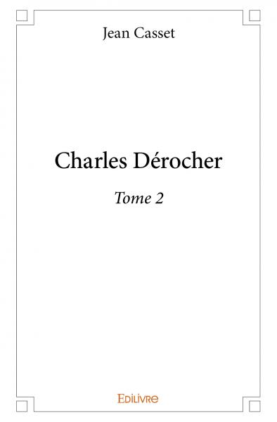 Charles Dérocher - Tome 2