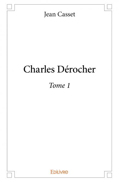 Charles Dérocher - Tome 1