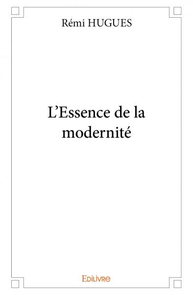 L'Essence de la modernité
