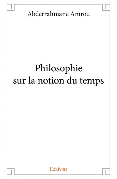 Philosophie sur la notion du temps