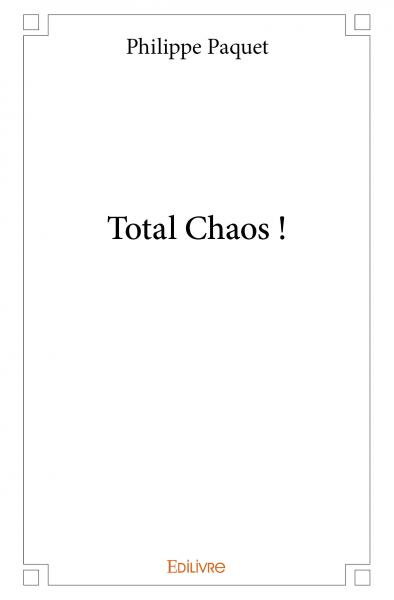 Total Chaos !