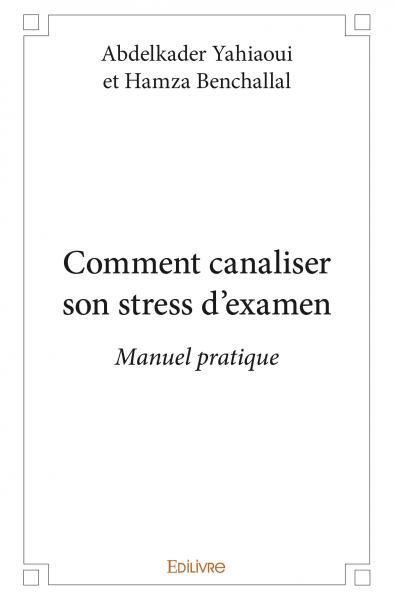 Comment canaliser son stress d'examen
