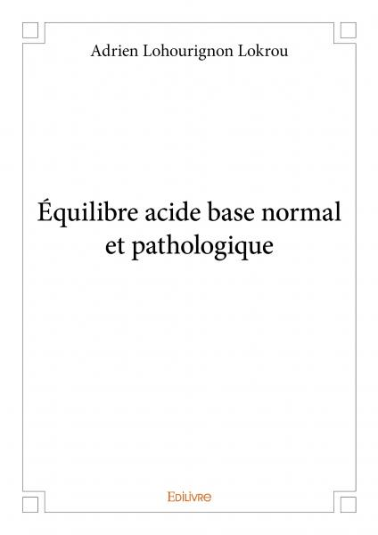 Équilibre acide base normal et pathologique