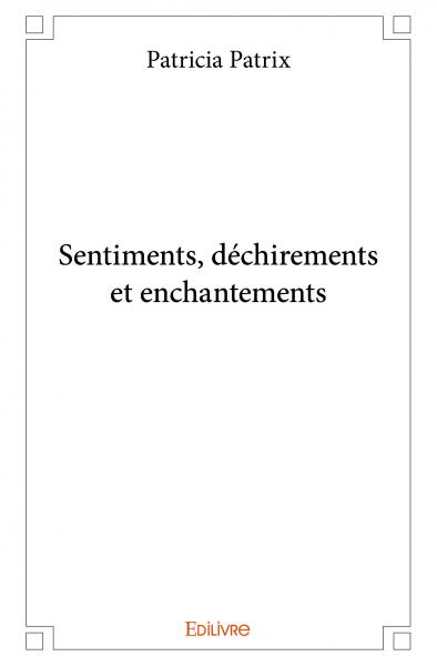 Sentiments, déchirements et enchantements