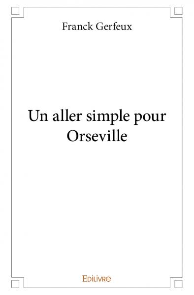 Un aller simple pour Orseville