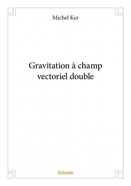 Gravitation à champ vectoriel double