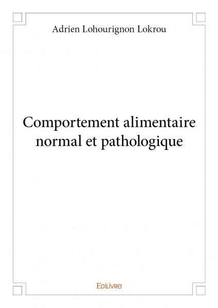 Comportement alimentaire normal et pathologique