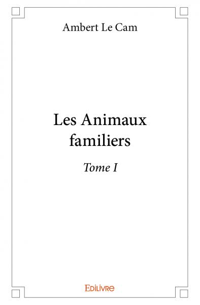 Les Animaux familiers - Tome I