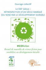 Le XXIème siècle : rétrospectives d'un siècle marqué (ou non) par le développement durable