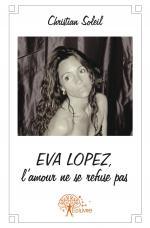 Eva Lopez, l'amour ne se refuse pas