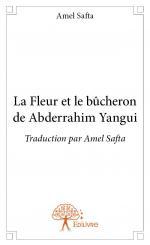 La Fleur et le bûcheron de Abderrahim Yangui