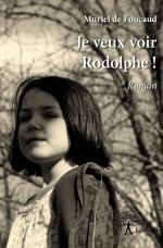 Je veux voir Rodolphe !