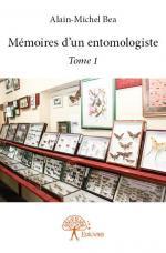 Mémoires d'un entomologiste - Tome 1