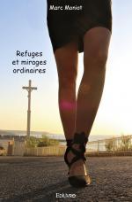 Refuges et mirages ordinaires