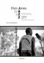 Elvin Jones de A à ZZ - Livre de photographies