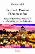 Pier-Paolo Pasolini, l'homme infini