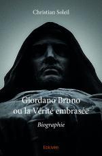 Giordano Bruno ou la Vérité embrasée