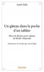 <i>Un gâteau dans la poche d'un tablier</i> pièce de théâtre pour enfant de Béchir Talmoudi