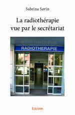 La radiothérapie vue par le secrétariat