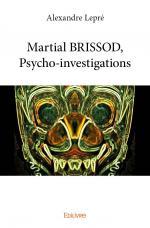 Martial BRISSOD, Psycho-investigations