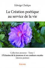 La Création poétique au service de la vie Collection Jeunesse - Tome 1
