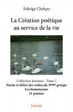 La Création poétique au service de la vie – Tome 2