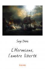 L'Hermione, l'amère liberté