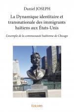 La Dynamique identitaire et transnationale des immigrants haïtiens aux États-Unis