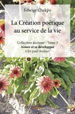 La Création poétique au service de la vie - Collection jeunesse - Tome 3