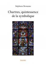 Chartres, quintessence de la symbolique