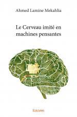 Le Cerveau imité en machines pensantes