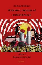 Amours, copines et autres tracas - Volume I