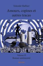 Amours, copines et autres tracas - Volume II