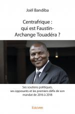 Centrafrique : qui est Faustin-Archange Touadéra ?