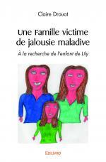 Une famille victime de jalousie maladive
