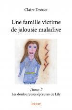Une famille victime de jalousie maladive – Tome 2