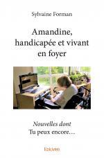 Amandine, handicapée et vivant en foyer