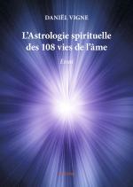 L'Astrologie spirituelle des 108 vies de l'âme