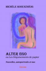 Alter ego <i>ou</i> Les Déguisements de papier