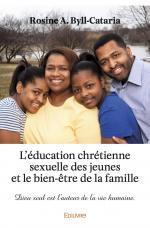 L'Education chrétienne sexuelle des jeunes et le bien-être de la famille