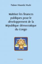 Maîtriser les finances publiques pour le développement de la République démocratique du Congo