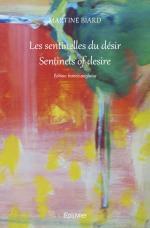 Les sentinelles du désir <br/> Sentinels of desire