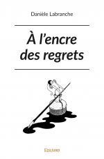 À l'encre des regrets